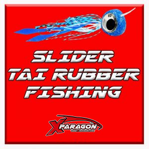 SLIDER & TAI RUBBER FISHING